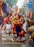 """Boken """"Blir världen bättre"""" har varit en stor succé sedan den gavs ut första gången 2005. Här kan du ta del av materialet i webbformat eller ladda ned en pdf-version av boken."""
